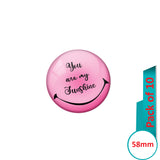 AVI Pin Badges with Pink You are my sunshine Quote Design Pack of 10