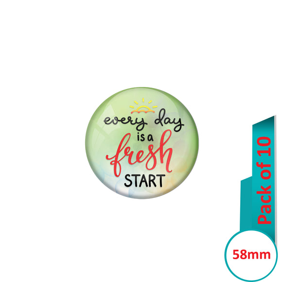 AVI Pin Badges with Green  Every Day is a fresh start Quote Design Pack of 10