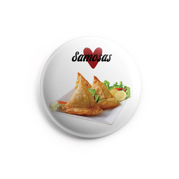 AVI 58mm Pin Badges White Samosa love for Food Lovers Regular Size 58mm R8002226