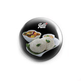 AVI 58mm Pin Badges Black South Indian Idli for Food Lovers Regular Size 58mm R8002227
