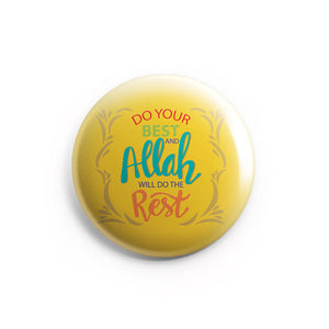 AVI 58mm Badge  Yellow Do your best Allah will do the rest Quote Regular Size R8002234
