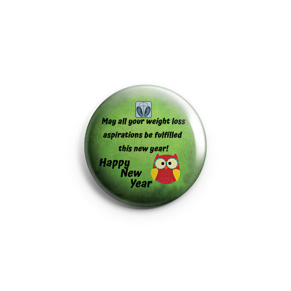 AVI 58mm Badge Green Funny Happy New Year Quote Regular Size R8002253