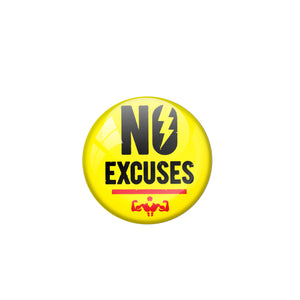 No Excuses Badge