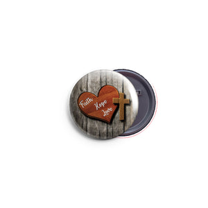 AVI 58mm Pin Badge Brown Faith Hope Love Quote Regular Size R8002334