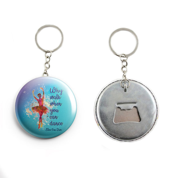 AVI  Blue Why walk when you can dance quote Keychain Regular Size Metal 58mm R7002239