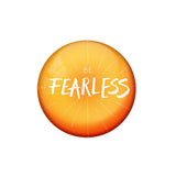 AVI Pin Badges with Multicolor '' Be Fearless '' Quote Badge Design