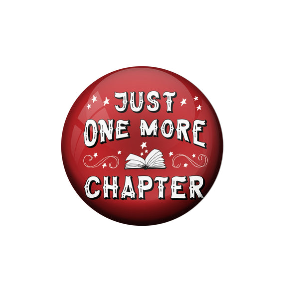 AVI Pin Badges with Multicolor '' Just One More Chapter '' Quote Badge Design
