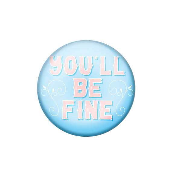 AVI Pin Badges with Multicolor '' You'll Be Fine '' Quote Badge Design