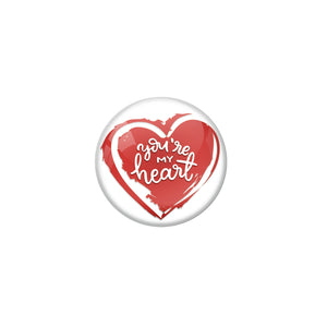 You're my Heart Single magnet Badge