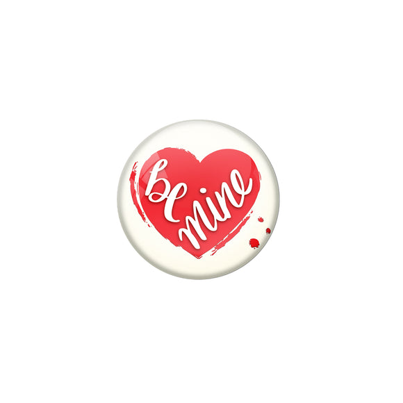 Be mine Pin up Badge