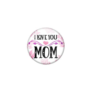 AVI White Colour Metal Fridge Magnet I love you mom With Glossy Finish Design