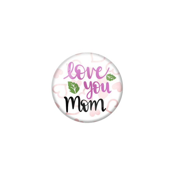 AVI  Badge White Colour Regular Size 58mm Love you mom Design R8001263