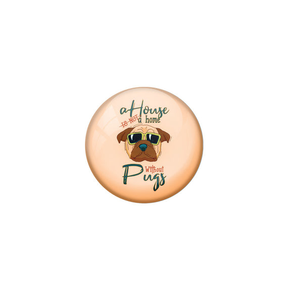 AVI Brown Colour Metal Badge Home is not a home without pug With Glossy Finish Design