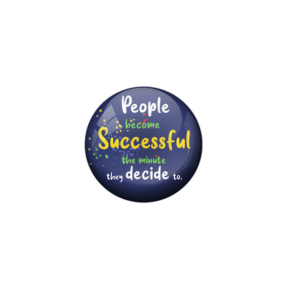 AVI Blue Colour Metal Badge People become successful the minute they decide to