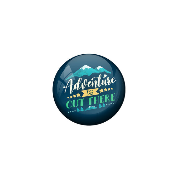 AVI Blue Colour Metal Fridge Magnet Adventure is out there Design