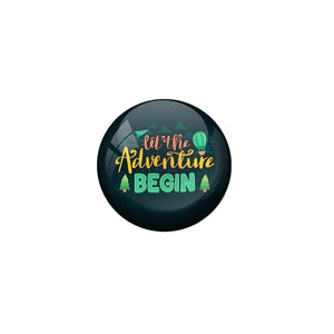 AVI Blue Colour Metal Fridge Magnet let the adventure begin With Glossy Finish Design