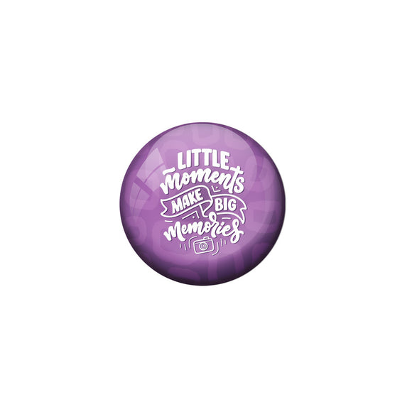 AVI Violet Colour Metal Fridge Magnet Littile moments make big memories Design