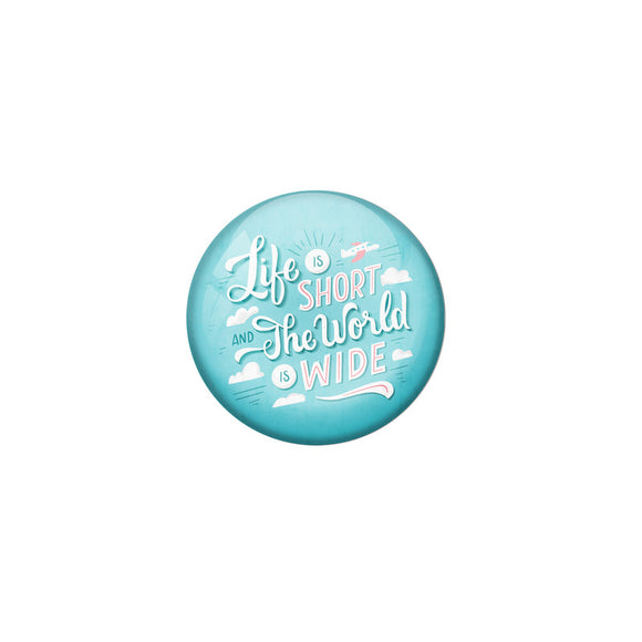 AVI Blue Colour Metal Fridge Magnet Life is short and the world is wide With Glossy Finish Design