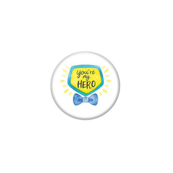 AVI White Colour  Fridge Magnet  Happy Fathers Day You are my Hero FD 12 Glossy Finish  Design