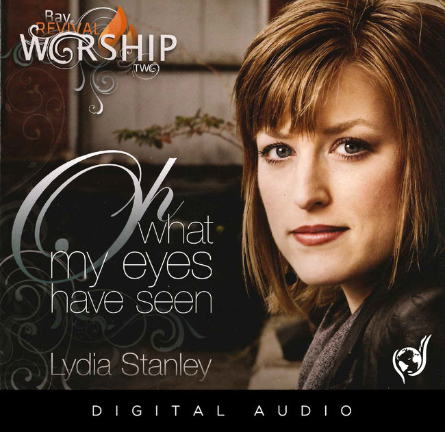 Bay Revival Worship Vol. II: Oh, What My Eyes Have Seen
