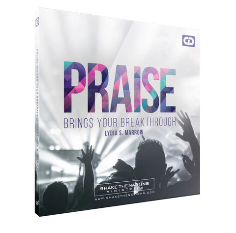 Praise Brings Your Breakthrough