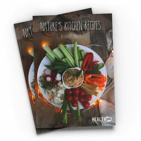 """Nature's Kitchen Recipes"" By Andrea Fereday"