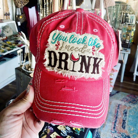 You Look Like I Need a Drink Hat