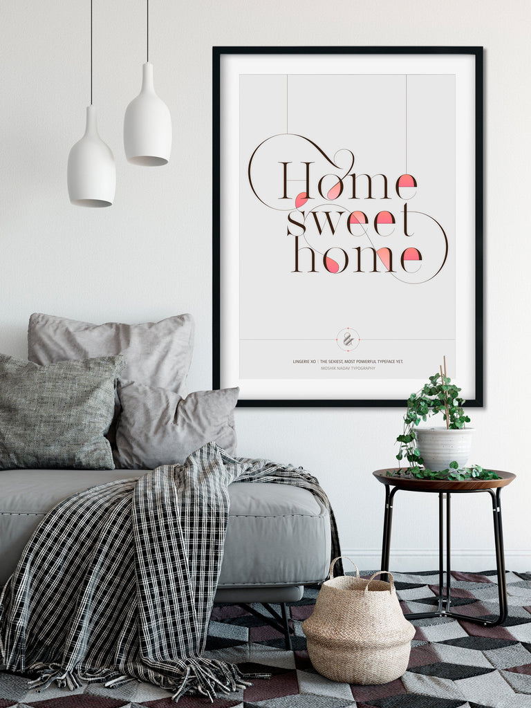 Home Sweet home poster designed by Moshik Nadav Fashion Typography NYC