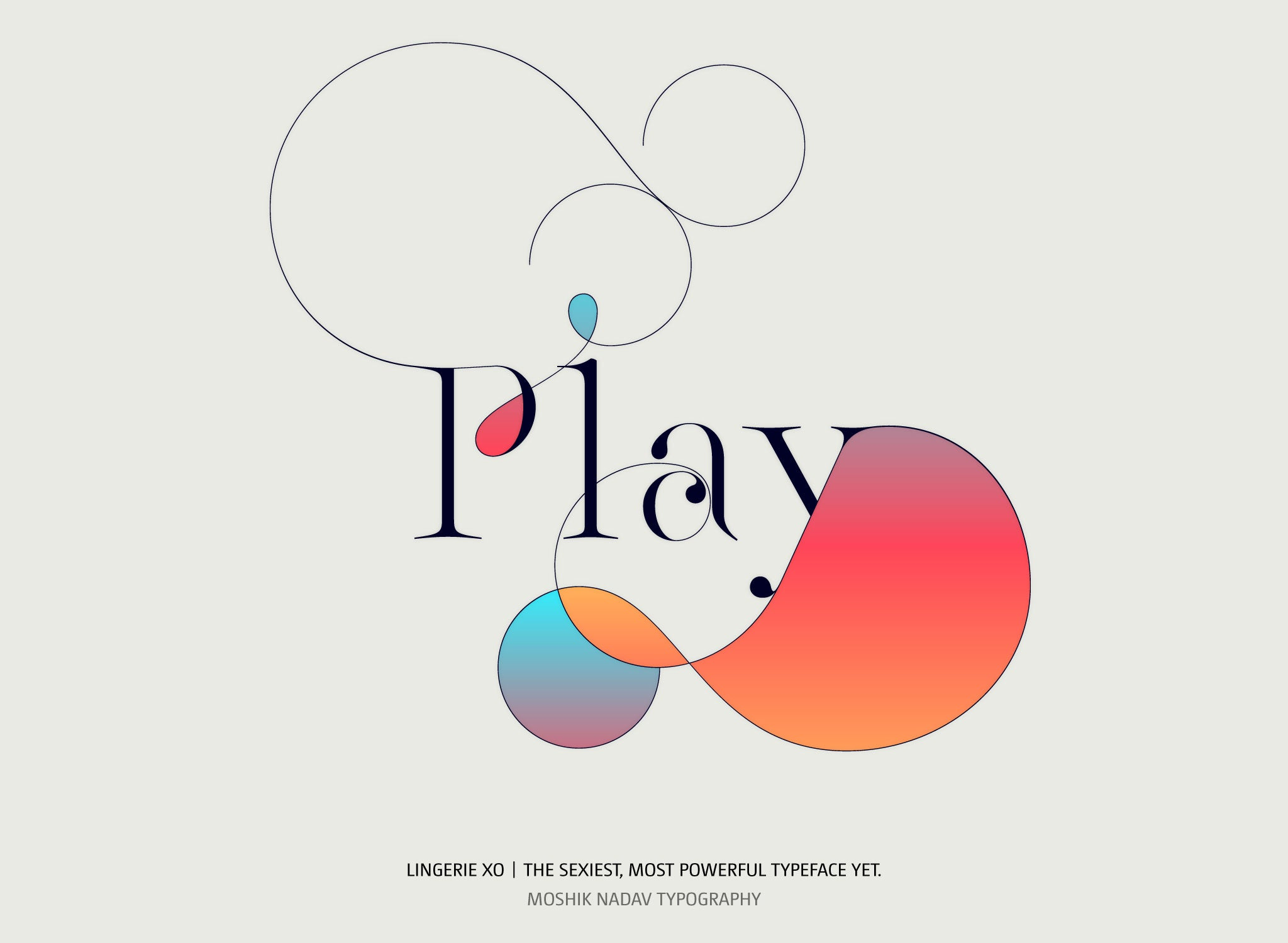 Play - Designed with Lingerie XO Typeface and unique font for fashion magazines by Moshik Nadav Typography NYC