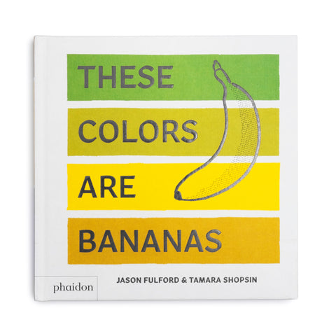 These Colors Are Bananas - colorfactoryshop