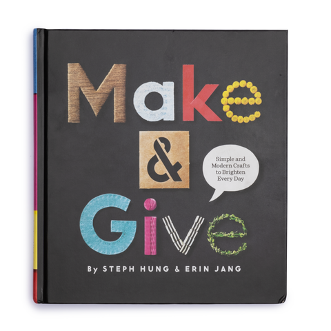 Make and Give: Simple and Modern Crafts to Brighten Every Day - colorfactoryshop