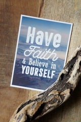 "Carte Postale ""Have Faith and Believe in Yourself"""