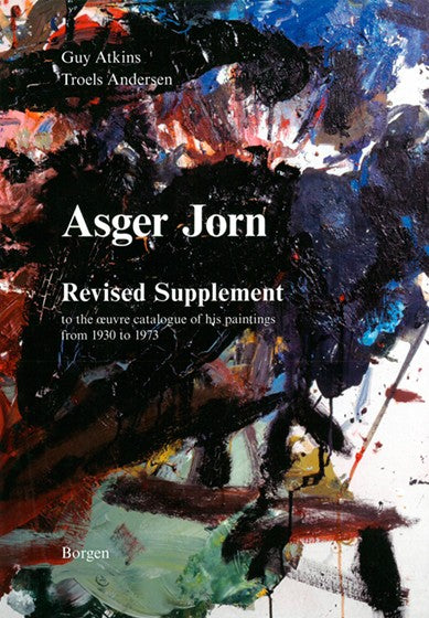 Asger Jorn · Revised Supplement to the Oeuvre Catalogue CURATED BY EYEDS STUDI❍ GALLERY