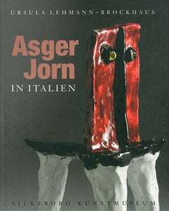 Asger Jorn in Italy · Works in Ceramics, Bronze & Marble 1954-1972