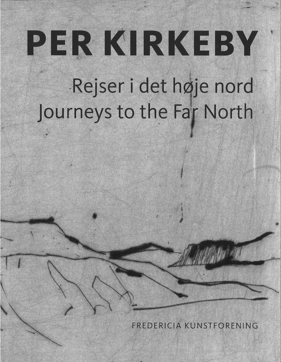 Per Kirkeby · Rejser i det høje nord · Traveling in the High North