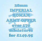 S104 MIDDLE IMPERIAL ROMAN (DOMINATE ROMAN) 28mm Army Offer