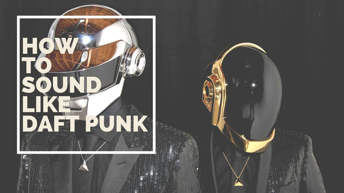 How to sound like Daft Punk