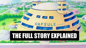 CAPSULE CORP - THE STORY OF THE CAPSULE CORPORATION OF DRAGON BALL Z