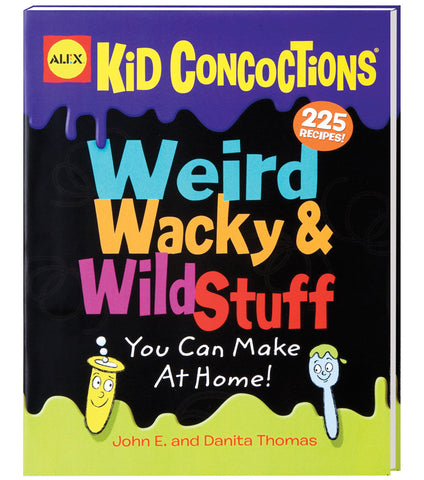 KID CONCOCTIONS WACKY WEIRD & WILD STUFF by John & Danita Thomas
