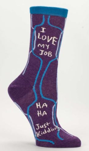 Socks i love my job just kidding crew women