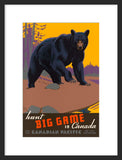 Hunt Big Game in Canada framed poster.