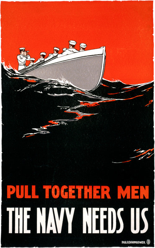 Pull Together Men - The Navy Needs Us