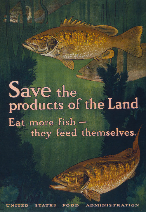 Save the Products of the Land -- Eat More fish