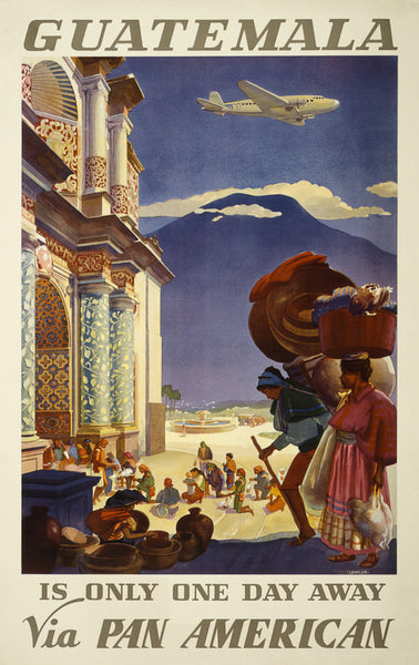 Guatemala is Only One Day Away Vintage Travel Poster