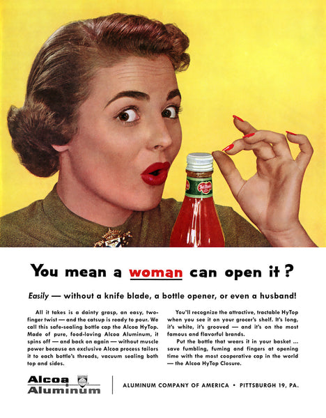 You Mean a Woman Can Open It? (Ad Copy)