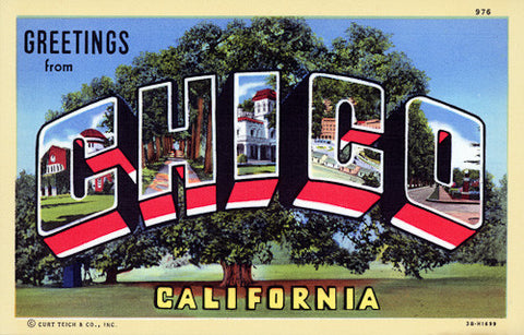 Greetings from Chico, California