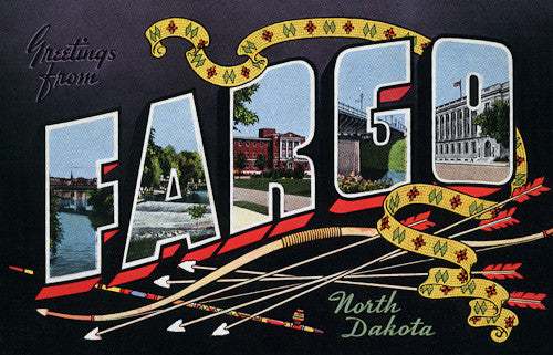 Greetings from Fargo, North Dakota