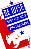 Be Wise Dont Play With Firecrackers