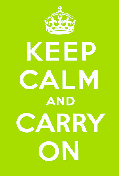 Keep Calm and Carry On (Chartreuse)
