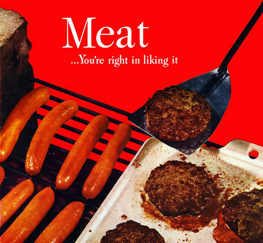 Meat ... You Are Right In Liking It
